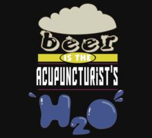 """Beer is the Acupuncturist's H20"" Collection #43003 T-Shirt"