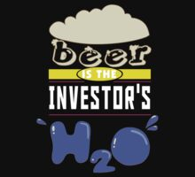 """Beer is the Investor's H20"" Collection #43009 T-Shirt"
