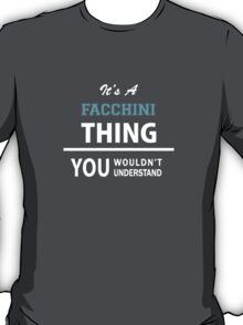 Its a FACCHINI thing, you wouldn't understand T-Shirt