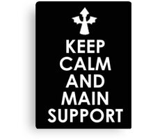 Keep calm and main support - T-shirts and Hoddies Canvas Print