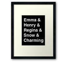 Emma & Henry & Regina & Snow & Charming Framed Print
