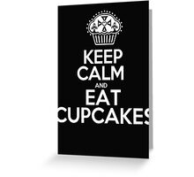 Keep calm and eat Cupcakes - T-shirts and Hoddies Greeting Card