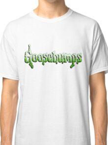 Goosebumps  Classic T-Shirt