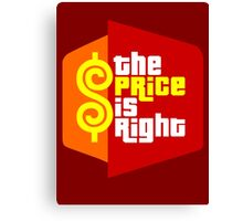 The Price is Right Canvas Print