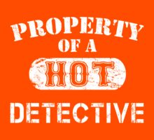 Property Of A Hot Detective - Custom Tshirt by custom333