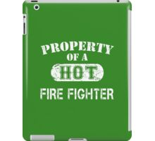 Property Of A Hot Fire Fighter - Custom Tshirt iPad Case/Skin