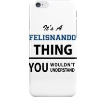 Its a FELISNANDO thing, you wouldn't understand iPhone Case/Skin