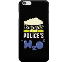 """""""Beer is the Police's H20"""" Collection #43024 iPhone Case/Skin"""