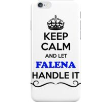 Keep Calm and Let FALENA Handle it iPhone Case/Skin