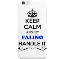 Keep Calm and Let FALINO Handle it iPhone Case/Skin