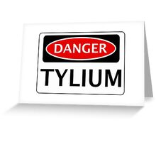 DANGER TYLIUM FAKE ELEMENT FUNNY SAFETY SIGN SIGNAGE Greeting Card