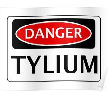 DANGER TYLIUM FAKE ELEMENT FUNNY SAFETY SIGN SIGNAGE Poster