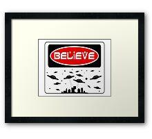 BELIEVE: UFO, FUNNY DANGER STYLE FAKE SAFETY SIGN Framed Print