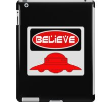 BELIEVE: UFO, FUNNY DANGER STYLE FAKE SAFETY SIGN iPad Case/Skin