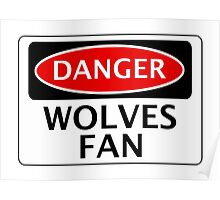 DANGER WOLVERHAMPTON WANDERERS, WOLVES FAN, FOOTBALL FUNNY FAKE SAFETY SIGN Poster