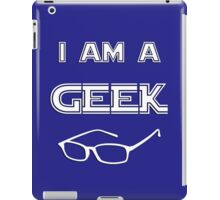 I Am A Geek iPad Case/Skin