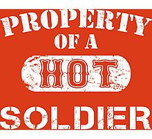 Property Of A Hot Soldier - Custom Tshirt Photographic Print