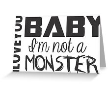 Big bang Baby i'm not monster Greeting Card