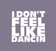 I DON'T FEEL LIKE DANCIN by Franco Yannelli