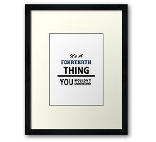 Its a FGHRTHRTH thing, you wouldn't understand Framed Print