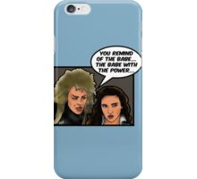 You Remind Me of the Babe iPhone Case/Skin