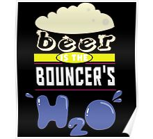 """""""Beer is the Bouncer's H20"""" Collection #43043 Poster"""