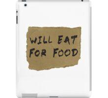Will Eat For Food Cardboard Sign iPad Case/Skin