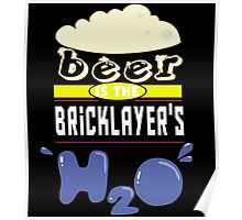 """""""Beer is the Bricklayer's H20"""" Collection #43046 Poster"""