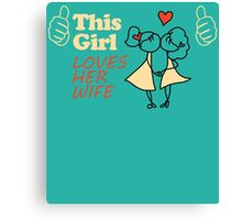 THIS GIRL LOVES HER WIFE Canvas Print