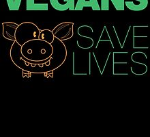 VEGANS SAVE LIVES by inkedcreatively