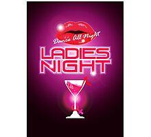 Ladies Night Photographic Print