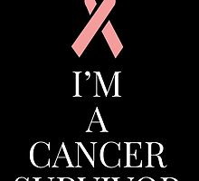I'M A CANCER SURVIVOR by fancytees