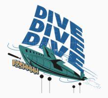 Dive! Dive! Dive! by superiorgraphix