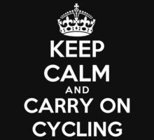 Keep calm and Carry on cycling - T-shirts and Hoddies by anjaneyaarts