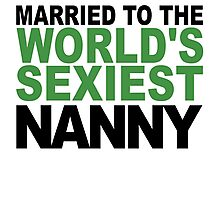 Married To The World's Sexiest Nanny Photographic Print