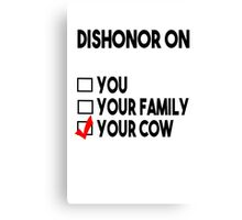 Dishonor on your cow Canvas Print