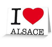 I ♥ ALSACE Greeting Card