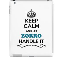 Keep Calm and Let ZORRO Handle it iPad Case/Skin