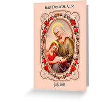 Good St. Anne Feast Day July 26th Greeting Card