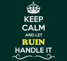 Keep Calm and Let RUIN Handle it by gregwelch