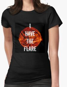 I Have The Flare Womens Fitted T-Shirt