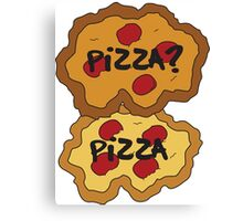 Pizza? Pizza - TFIOS Canvas Print