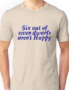 Six out of seven dwarfs aren't Happy Unisex T-Shirt