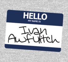 Hello my name is Ivan Awfulitch by digerati