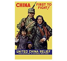 China First To Fight -- WWII Photographic Print