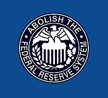 Abolish the Federal Reserve by tinaodarby