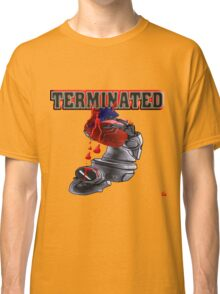 TERMINATED Classic T-Shirt