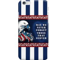 MILITARY MEMORIAL, MAY WE REMEMBER iPhone Case/Skin