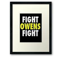 Fight Owens Fight Framed Print