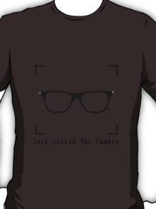 Nerd Behind The Camera T-Shirt